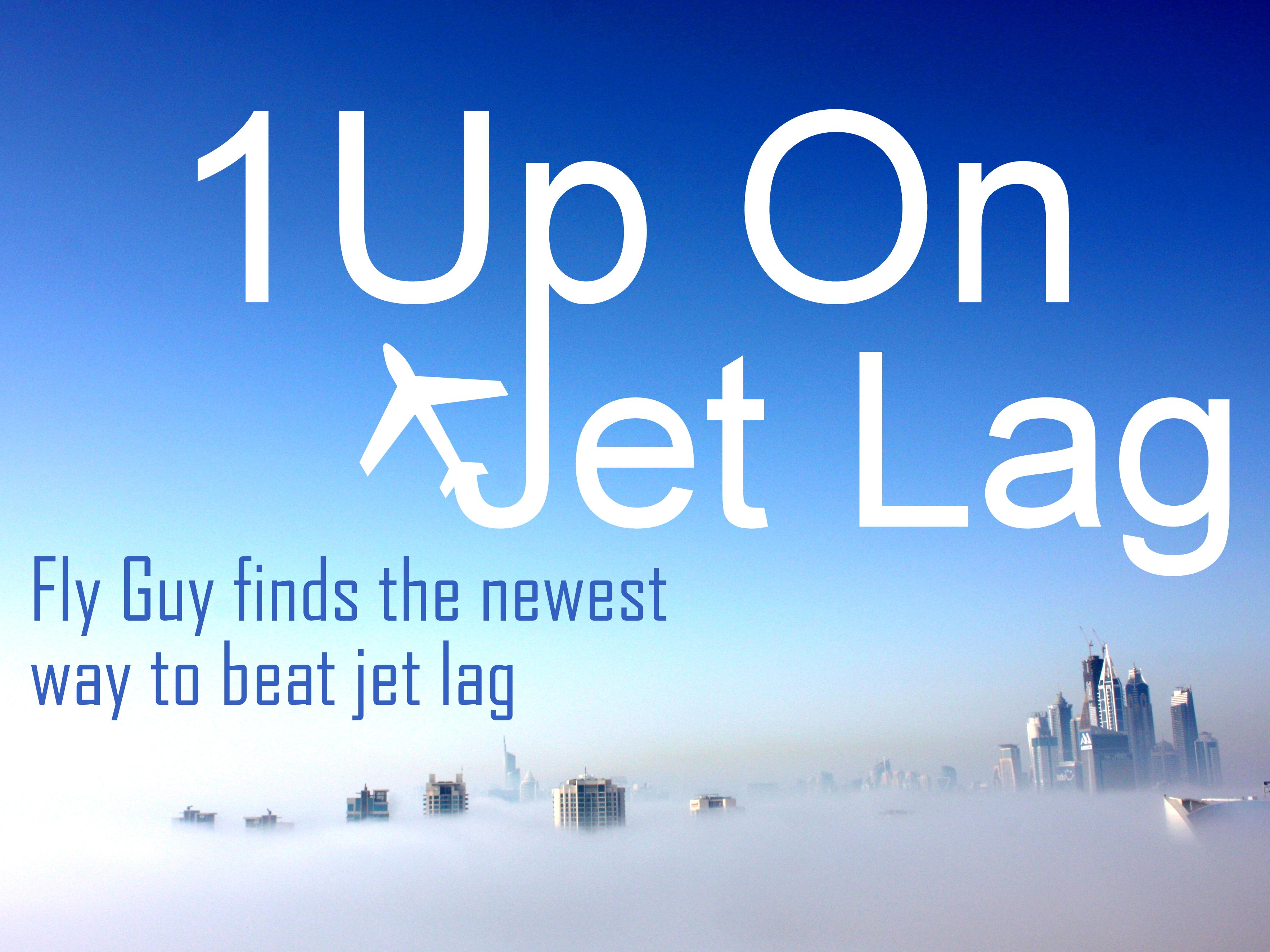 1 Up On Jet Lag